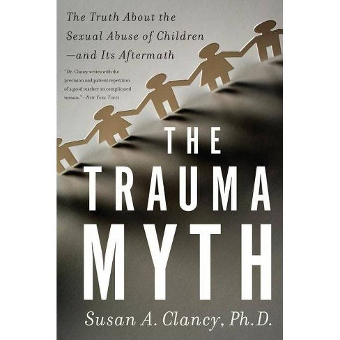 The Trauma Myth - by  Susan A Clancy (Paperback) - image 1 of 1