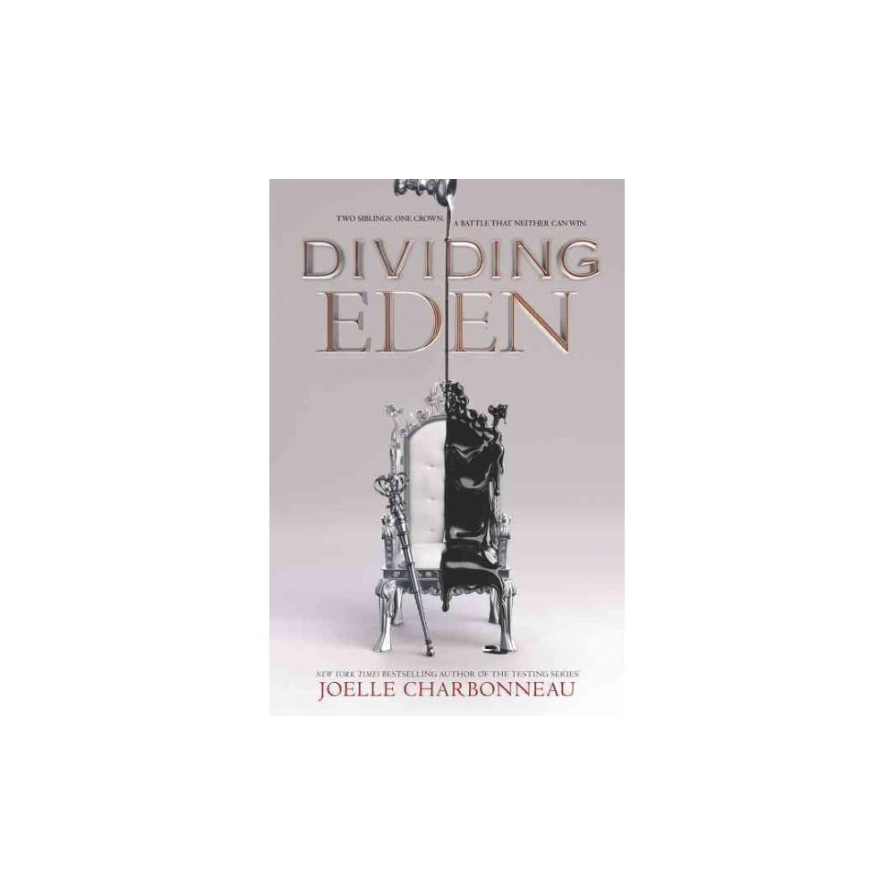 Dividing Eden - by Joelle Charbonneau (Hardcover)