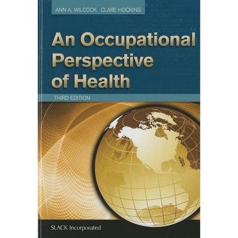 An Occupational Perspective of Health - 3 Edition by  Ann A Wilcock & Clare Hocking (Hardcover) - image 1 of 1