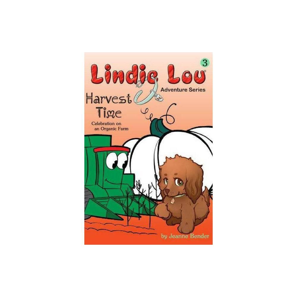 Harvest Time Lindie Lou By Jeanne Bender Paperback