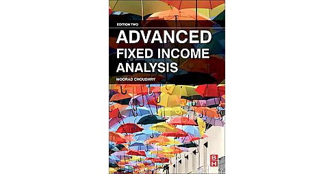Advanced Fixed Income Analysis (Hardcover) (Moorad Choudhry) - image 1 of 1