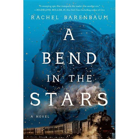 A Bend in the Stars - by  Rachel Barenbaum (Hardcover) - image 1 of 1