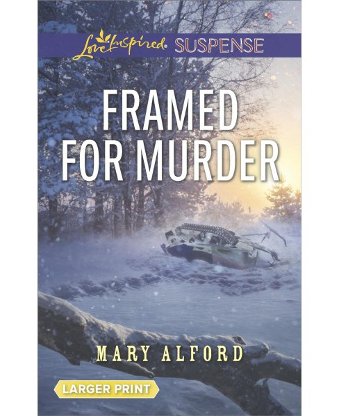 Framed for Murder -  Large Print by Mary Alford (Paperback) - image 1 of 1
