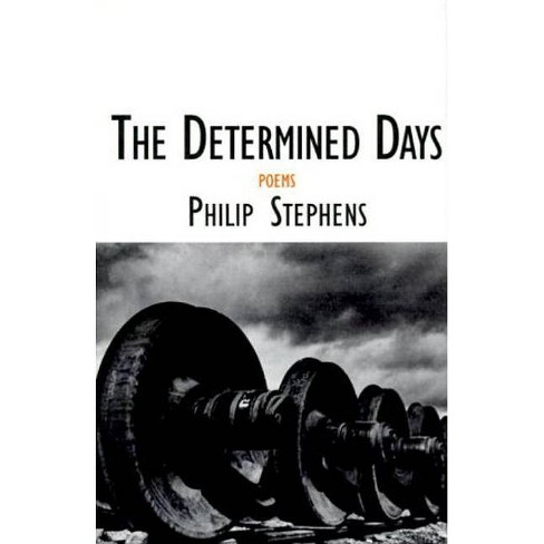 The Determined Days - (Sewanee Writers') by  Philip Stephens (Hardcover) - image 1 of 1