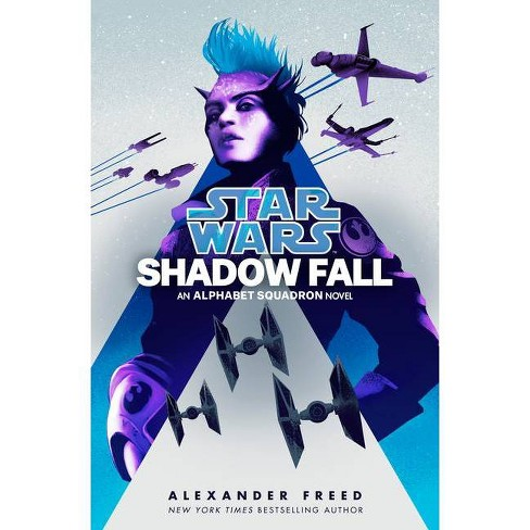 Shadow Fall (Star Wars) - (Star Wars: Alphabet Squadron) by  Alexander Freed (Hardcover) - image 1 of 1