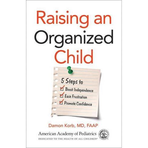 Raising an Organized Child - by  Damon Korb (Paperback) - image 1 of 1