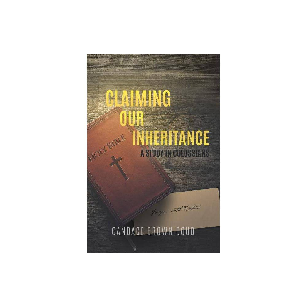Claiming Our Inheritance By Candace Brown Doud Paperback