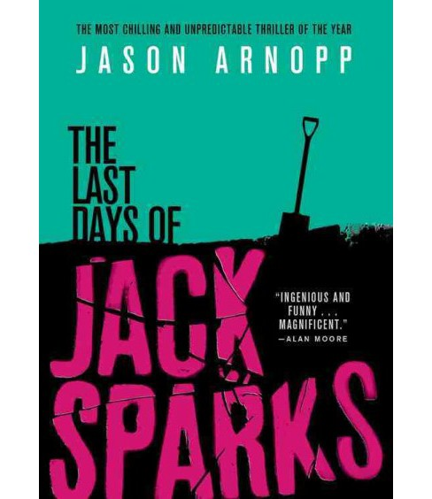 Last Days of Jack Sparks (Hardcover) (Jason Arnopp) - image 1 of 1