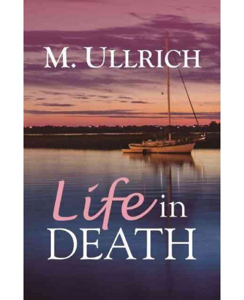 Life in Death (Paperback) (M. Ullrich) - image 1 of 1