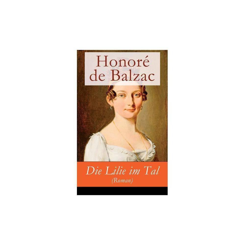 Die Lilie Im Tal Roman By Rene Schickele Honore De Balzac Paperback