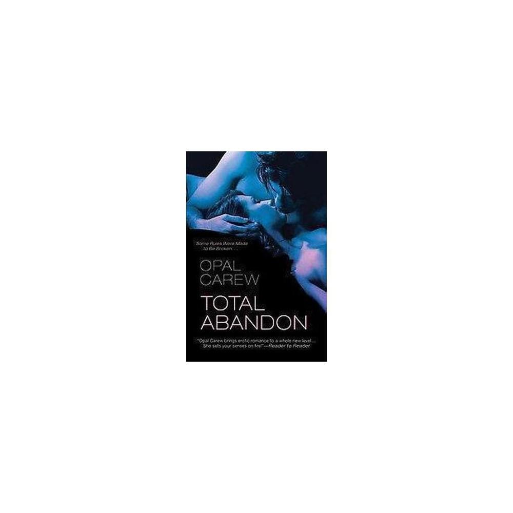 Total Abandon (Paperback) (Opal Carew)
