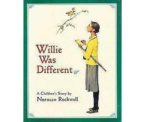 Willie Was Different : A Children's Story (Hardcover) (Norman Rockwell) - image 1 of 1