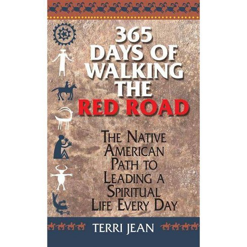 365 Days of Walking the Red Road - (Religion and Spirituality) by  Terri Jean (Paperback) - image 1 of 1
