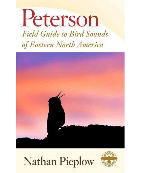 Peterson Field Guide to Bird Sounds of Eastern North America (Paperback) (Nathan Pieplow) - image 1 of 1