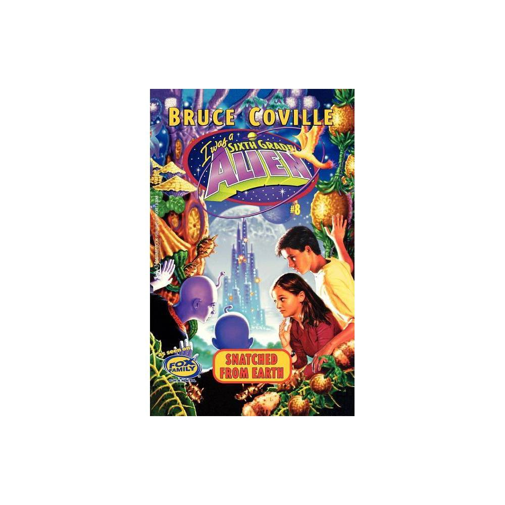 Snatched From Earth I Was A Sixth Grade Alien By Bruce Coville Paperback