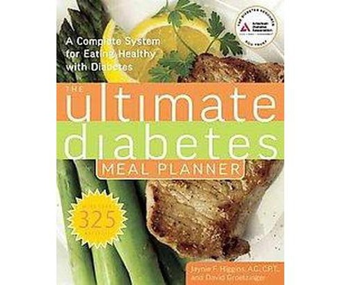 Ultimate Diabetes Meal Planner : A Complete System for Eating Healthy With Diabetes (Paperback) (Jaynie - image 1 of 1