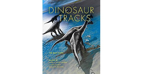 Dinosaur Tracks : The Next Steps (Hardcover) - image 1 of 1