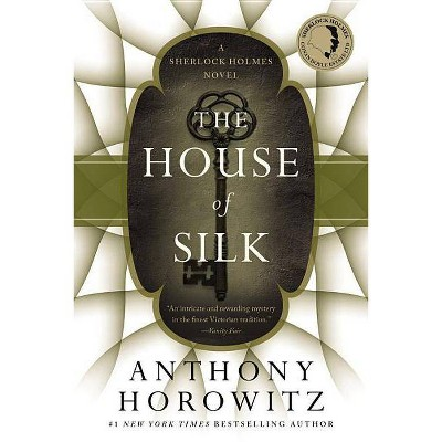 The House of Silk - by  Anthony Horowitz (Paperback)