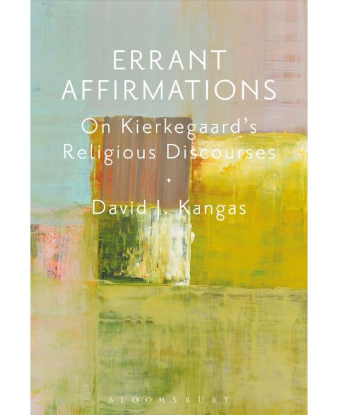 Errant Affirmations : On the philosophical meaning of Kierkegaard's religious discourses (Hardcover) - image 1 of 1