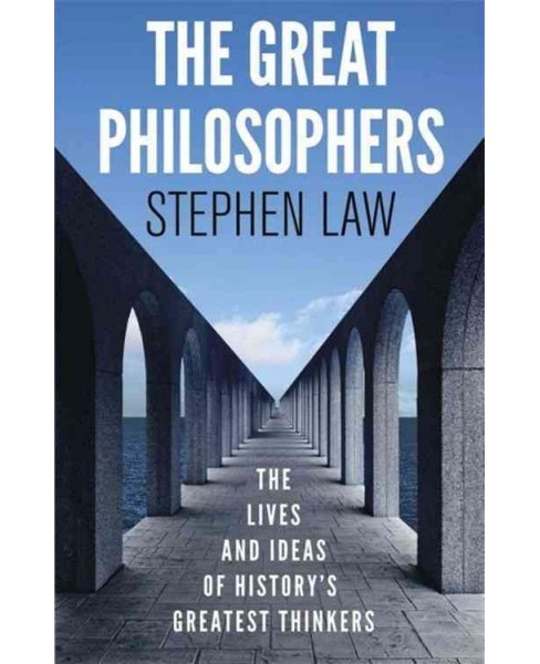 Great Philosophers : The Lives and Ideas of History's Greatest Thinkers (Reprint) (Paperback) (Stephen - image 1 of 1