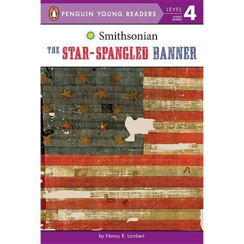The Star-Spangled Banner - (Penguin Young Readers - Level 4) by  Nancy Lambert (Hardcover) - image 1 of 1