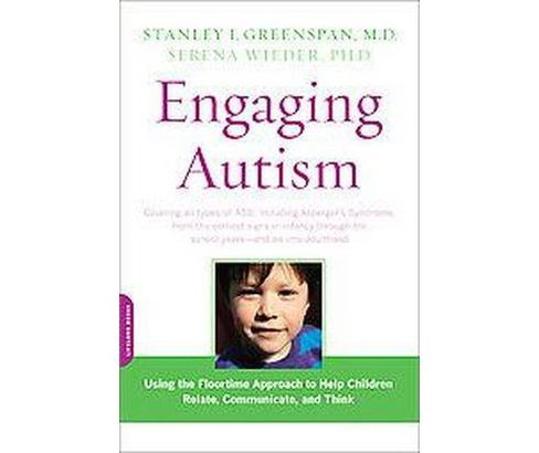 Engaging Autism : Using the Floortime Approach to Help Children Relate, Communicate, and Think - image 1 of 1
