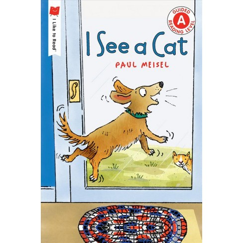 I See a Cat - (I Like to Read(r)) by  Paul Meisel (Paperback) - image 1 of 1