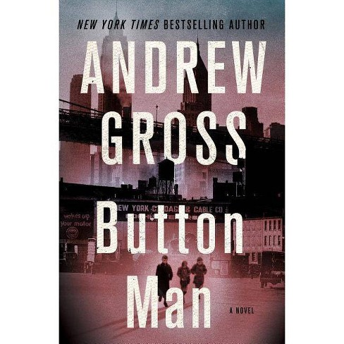 Button Man - by  Andrew Gross (Hardcover) - image 1 of 1