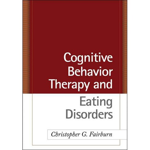 Cognitive Behavior Therapy and Eating Disorders - by  Christopher G Fairburn (Hardcover) - image 1 of 1