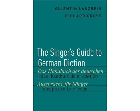 Singer's Guide to German Diction -  by Valentin Lanzrein & Richard  Cross (Hardcover) - image 1 of 1