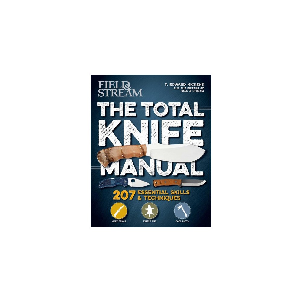 Total Knife Manual - by T. Edward Nickens (Paperback)