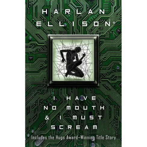 I Have No Mouth and I Must Scream - by Harlan Ellison (Paperback)