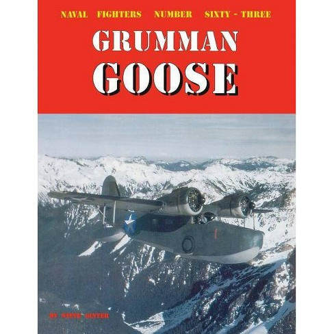 Grumman Goose - (Naval Fighters) by  Steve Ginter (Paperback) - image 1 of 1