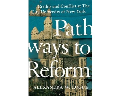 Pathways to Reform : Credits and Conflict at the City University of New York -  (Hardcover) - image 1 of 1