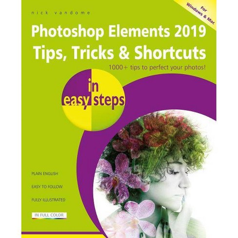 Photoshop Elements 2019 Tips, Tricks & Shortcuts in Easy Steps - (In Easy Steps)by  Nick Vandome - image 1 of 1