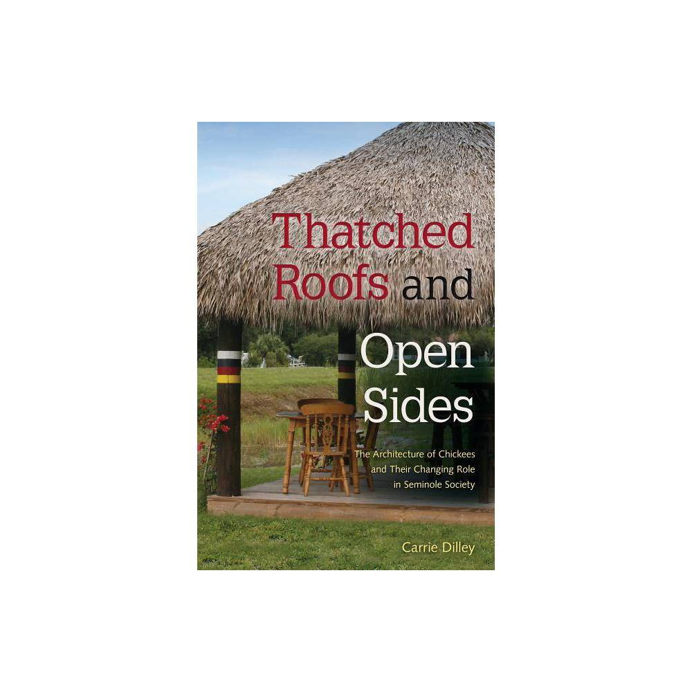 Thatched Roofs And Open Sides By Carrie Dilley Paperback