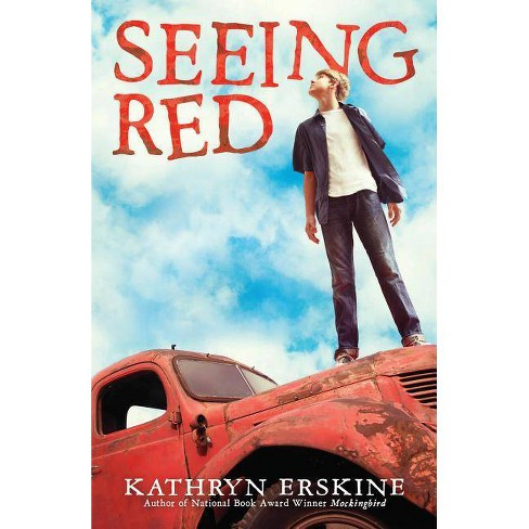 Seeing Red - by  Kathryn Erskine (Hardcover) - image 1 of 1