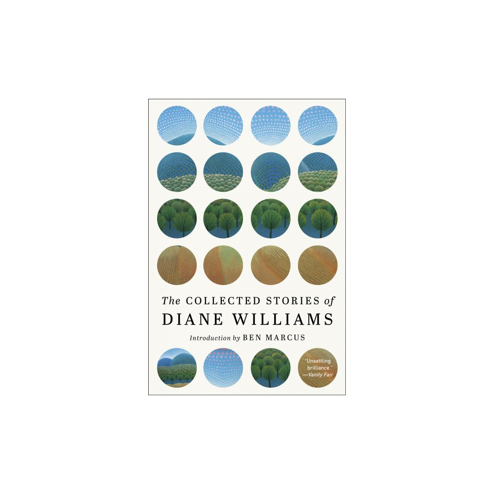 Collected Stories of Diane Williams - (Hardcover)