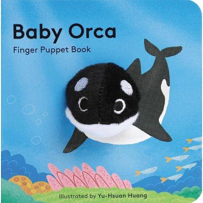 Baby Orca: Finger Puppet Book (Puppet Book for Babies, Baby Play Book, Interactive Baby Book)- (Hardcover)