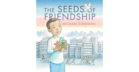 Seeds of Friendship (School And Library) (Michael Foreman) - image 1 of 1
