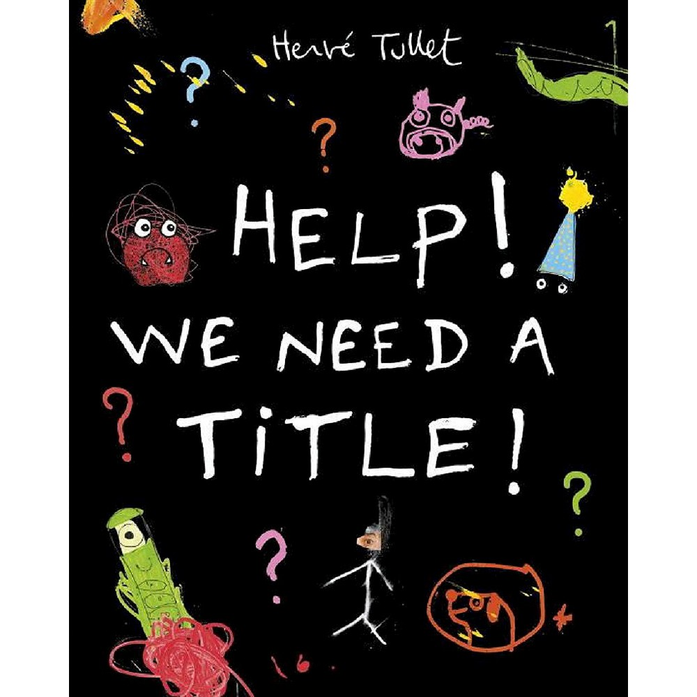 Help! We Need a Title! (Hardcover) by Herve Tullet
