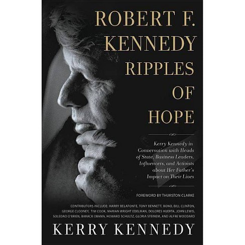 Robert F. Kennedy: Ripples of Hope - by  Kerry Kennedy (Hardcover) - image 1 of 1