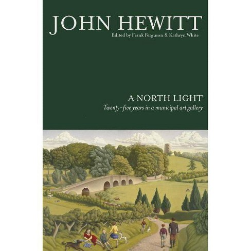 A North Light - by  John Hewitt (Paperback) - image 1 of 1