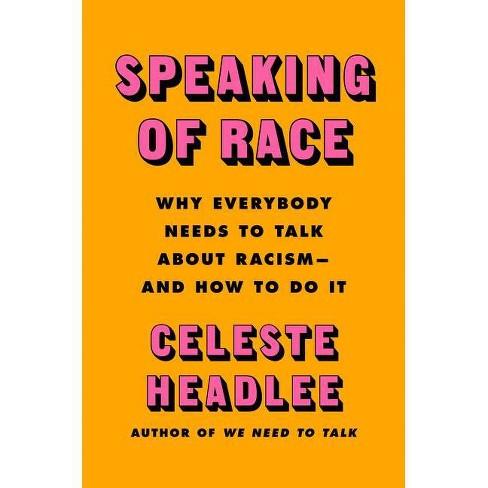 Speaking of Race - by  Celeste Headlee (Hardcover) - image 1 of 1