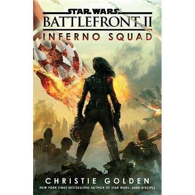 Battlefront II: Inferno Squad (Star Wars) (Hardcover) (Christie Golden)