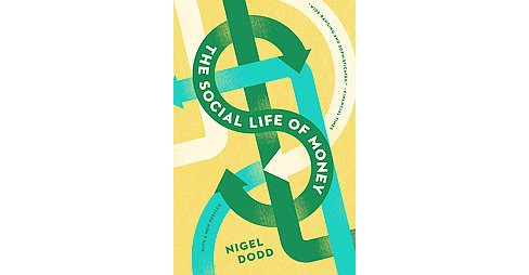 The Social Life of Money (Revised) (Paperback) - image 1 of 1