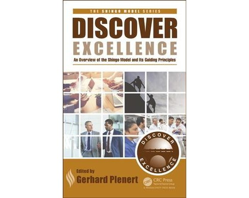 Discover Excellence : An Overview of the Shingo Model and Its Guiding Principles (Hardcover) (Gerhard J. - image 1 of 1