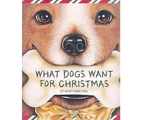 What Dogs Want for Christmas (School And Library) (Kandy Radzinski) - image 1 of 1
