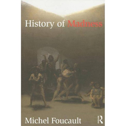 History of Madness - by  Michel Foucault (Paperback) - image 1 of 1