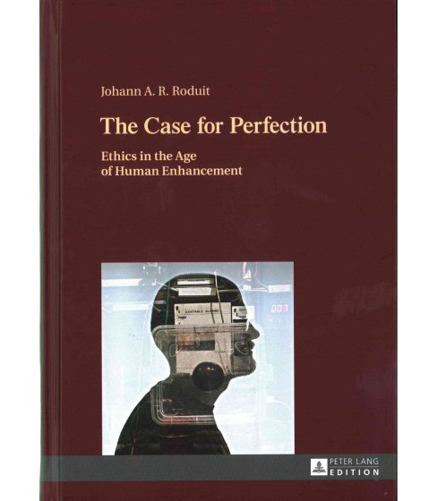 Case for Perfection : Ethics in the Age of Human Enhancement (Hardcover) (Johann A. R. Roduit) - image 1 of 1